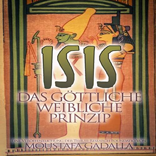 Isis: Das göttliche weibliche Prinzip [Isis: The Divine Feminine Principle] audiobook cover art