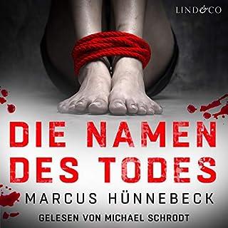 Die Namen des Todes                   Autor:                                                                                                                                 Marcus Hünnebeck                               Sprecher:                                                                                                                                 Michael Schrodt                      Spieldauer: 6 Std. und 7 Min.     16 Bewertungen     Gesamt 4,0