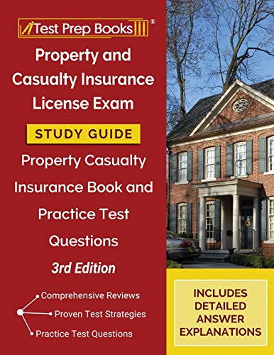 Property and Casualty Insurance License Exam Study Guide: Property Casualty Insurance Book and Practice Test Questions [3rd Edition]