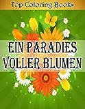 Ein Paradies voller Blumen: Schöne Einfache Große Designs... Pflanzen Und Blumen Malbuch Für Senioren, Erwachsene Oder Anfänger