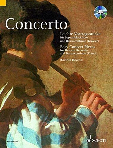 Concerto: Leichte Vortragsstücke für Sopran-Blockflöte und Basso continuo (Klavier). Sopran-Blockflöte und Basso continuo. Spielbuch mit CD.