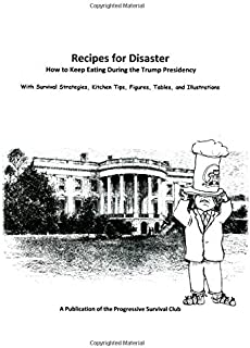 Recipes for Disaster: How to Keep Eating During the Trump Presidency