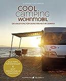 Cool Camping Wohnmobil: Die Anleitung für deine Freiheit im Camper