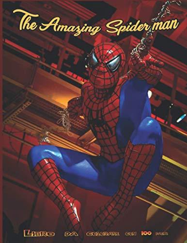 the Amazing spider - man: libro da colorare con 100 pagine/Spider-Man maxi color / Spiderman super Libro Da Colorare / Fantastico quaderno da colorare per bambini