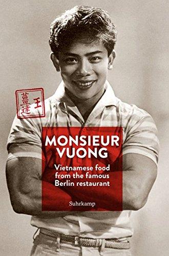 Monsieur Vuong: Vietnamese Food from the Famous Berlin Restaurant. The Cook Book (suhrkamp taschenbuch)