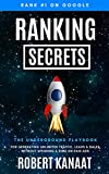 Ranking Secrets: The Underground Playbook for Generating Unlimited Traffic, Leads & Sales Without Spending a Dime on Paid Ads (SEO Books 1)
