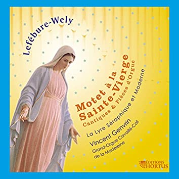 Lefébure-Wely: Motet à la Sainte-Vierge (Cantiques et pièces d'orgue)