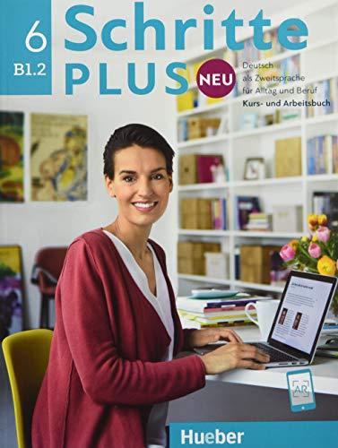 Schritte plus Neu 6: Deutsch als Zweitsprache für Alltag und Beruf / Kursbuch + Arbeitsbuch + Audio-CD zum Arbeitsbuch: Deutsch als Zweitsprache für ... / Kursbuch + Arbeitsbuch + CD zum Arbeitsbuch