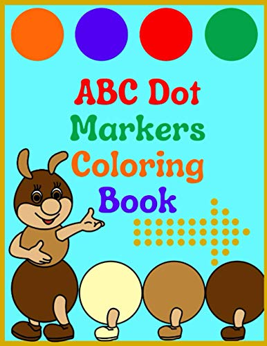 ABC Dot Markers Coloring Book: Dot Markers Activity Book for Toddlers. 26 Coloring Pages