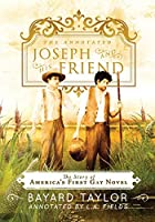 The Annotated Joseph and His Friend: The Story of the America's First Gay Novel