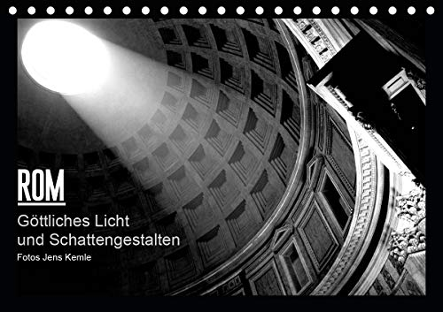 Rom - Göttliches Licht und Schattengestalten (Tischkalender 2021 DIN A5 quer)