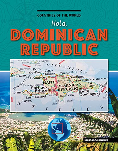 Hola, Dominican Republic (Countries of the World)