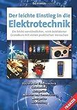 Der leichte Einstieg in die Elektrotechnik - Bo Hanus