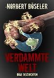 Verdammte Welt - Böse Geschichten