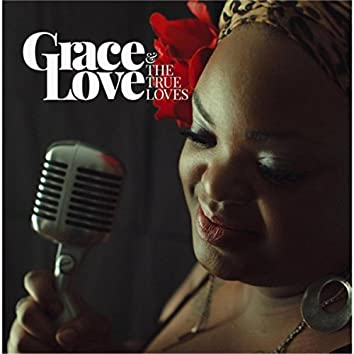 Grace Love and the True Loves