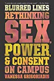 Blurred Lines: Rethinking Sex, Power, and Consent on Campus
