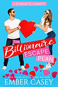 The Billionaire Escape Plan: A Billionaire Friends to Lovers Romance by [Ember Casey]