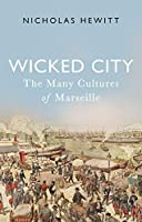 Wicked City: The Many Cultures of Marseille