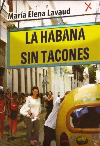 La Habana Sin Tacones. Segunda Edici?n