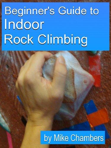 Beginner's Guide to Indoor Rock Climbing