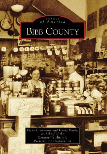 Compare Textbook Prices for Bibb County Images of America: Alabama  ISBN 9780738567297 by Clemmons, Vicky,Daniel, David,Centreville Historic Preservation Commission