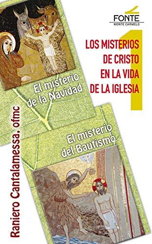 Los Misterios De Cristo En La Vida De La Iglesia: El misterio de la Navidad - El misterio de la iglesia (Agua Viva)