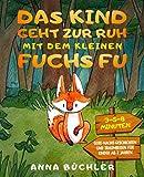 Das Kind geht zur Ruh mit dem kleinen Fuchs Fu: