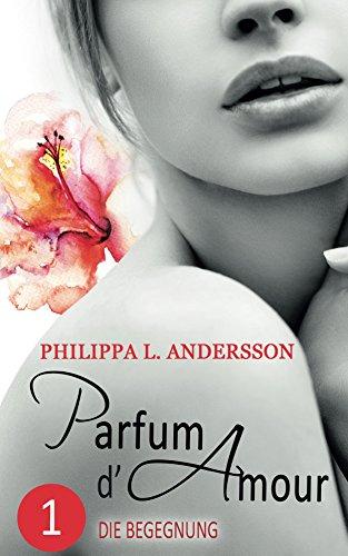 Parfum d'Amour 1: Die Begegnung