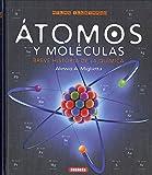 Átomos y moléculas. Breve historia de la química (Atlas Ilustrado)