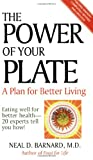 The Power of Your Plate: A Plan for Better Living Eating Well for Better Health-20Experts Tell You How!