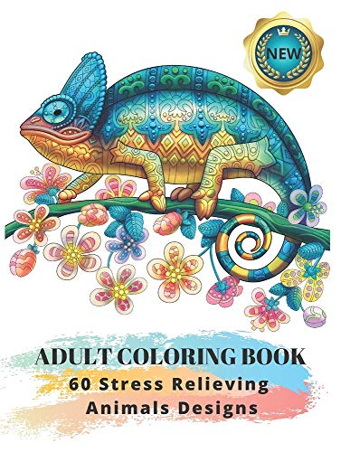 Adult Coloring Book : 60 Stress Relieving Animals Designs: A Lot of Relaxing and Beautiful Scenes...