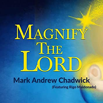 Magnify The Lord (feat. Rigo Maldonado)