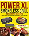 Power XL Smokeless Grill Cookbook for Beginners