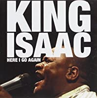 Here I Go Again by King Isaac (2013-05-03)