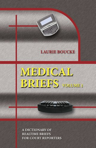 Medical Briefs: A Dictionary of Medical Briefs And Phrases for Court Reporting (2 Volume Set)