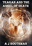 TEAGAN AND THE ANGEL OF DEATH (Teagan O'Riordan Mysteries) (English Edition)...