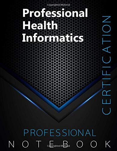 Professional Health Informatics Certification Exam Preparation Notebook, examination study writing n