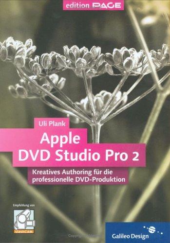 Apple DVD Studio Pro 2: Kreatives Authoring für die professionelle DVD-Produktion (Galileo Design)