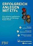 Erfolgreich anlegen mit ETFs: Ihre einfache regelbasierte Geldanlage mit Exchange Traded Funds - Michael Huber