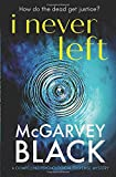 I Never Left: a compelling psychological suspense mystery