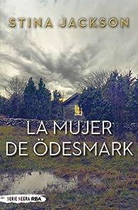 La mujer de Ödesmark par Stina Jackson