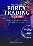 PROFITABLE FOREX TRADING MADE EASY : 12 Simple Steps to Make Consistent Profits in the Currency Market (English Edition)