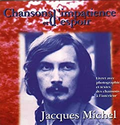 Chansons D'impatience & D'espoir by Jacques Michel