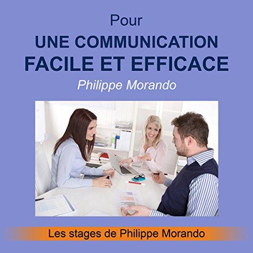 Couverture de Pour une communication facile et efficace