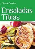 Ensaladas tibias (Sabores y placeres del buen gourmet)