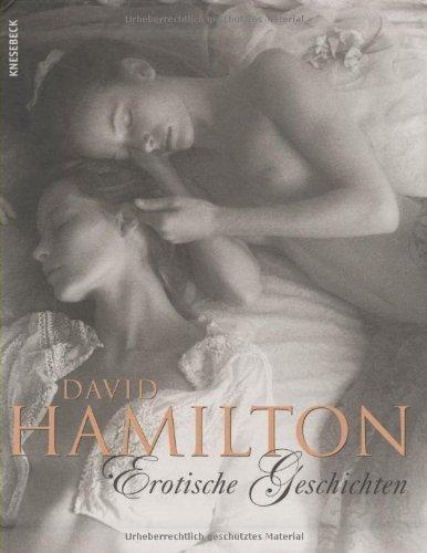 Erotische Geschichten: Texte und Bilder von Hamilton. David (2007) Gebundene Ausgabe
