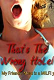 That's The Wrong Hole!: (My Friend's Mom is a MILF! Curvy Women 3)