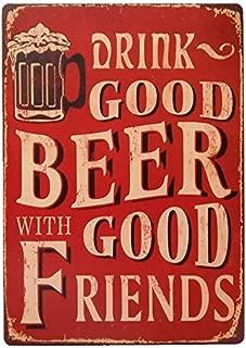 UNiQ Designs Vintage Beer Tin Signs Drink Good Beer with Good Friends Funny Metal Beer Signs-Bar Signs Vintage Beer Wall decor Alcohol Signs - Funny Signs for Bar Beer Decorations Bar Sign Decor 12x8