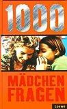Eintausend (1000) Mädchenfragen