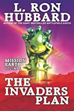 Invaders Plan, The: Mission Earth Volume 1 by L. Ron Hubbard (2013-04-15)